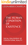 THE HUMAN CONDITION OF EXISTENCE: SOCIAL PHILOSOPHY OF CONVENTIONAL REALITY (English Edition)