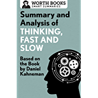 Summary and Analysis of Thinking, Fast and Slow: Based on the Book by Daniel Kahneman (Smart Summaries) (English Edition…