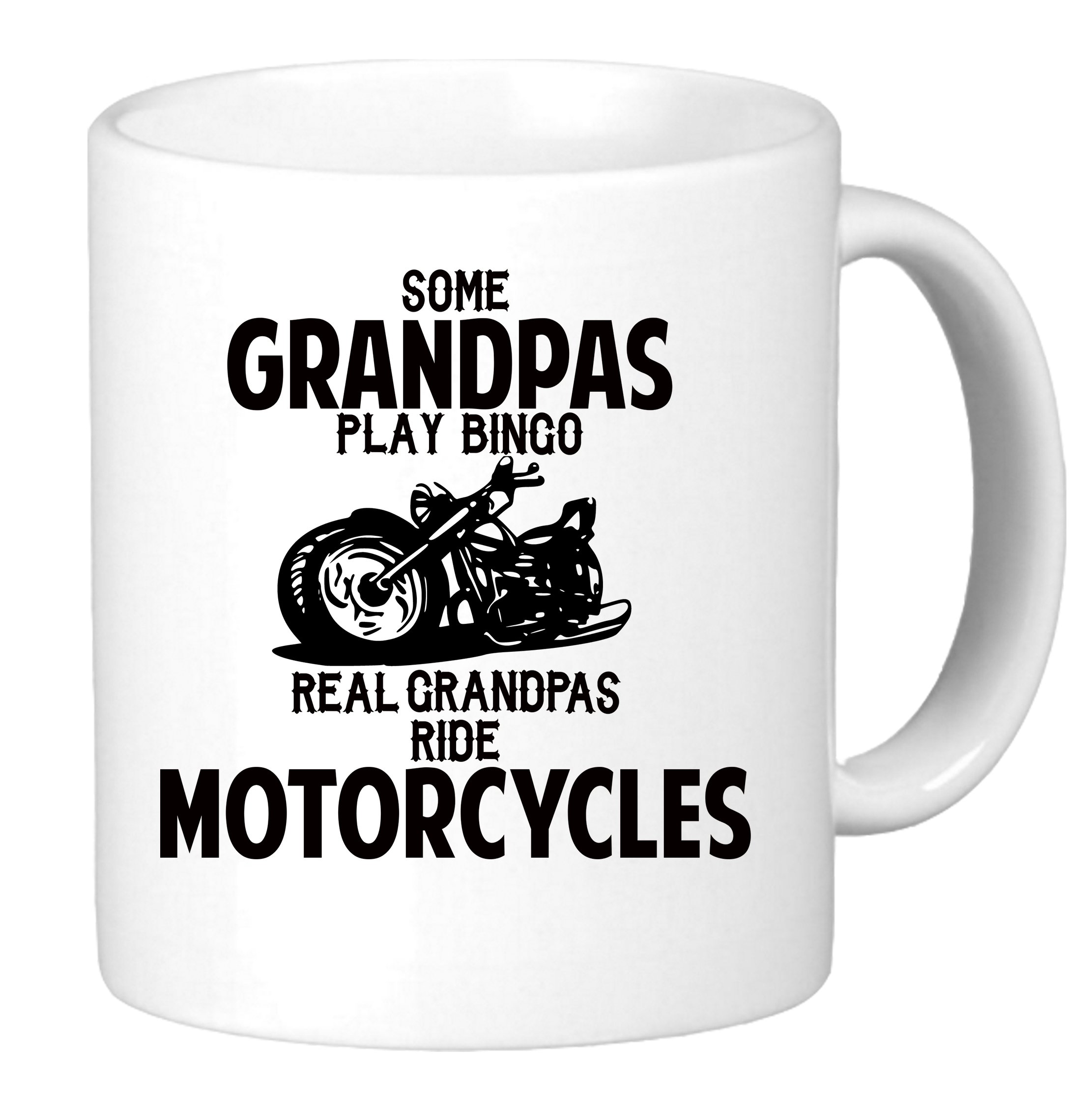 Some Grandpa's Play Bingo Real Grandpa's Ride Motorcycles. Funny Unique Biker Inspired Novelty Coffee Mug Cup Motorcycle Birthday Present for Grandpa.