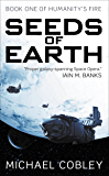Seeds of Earth (Humanity's Fire Book 1)