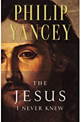The Jesus I Never Knew Kindle Edition