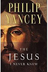 The Jesus I Never Knew (English Edition) eBook Kindle