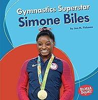 Gymnastics Superstar Simone Biles (Bumba Books: