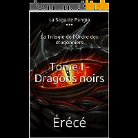 Tome I - Dragons noirs (La Trilogie de l'Ordre des dragonniers t. 1)