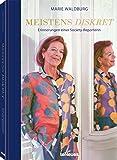 Meistens diskret - Erinnerungen einer Society-Reporterin. Das Buch von Deutschlands bekanntester Boulevard-Journalistin