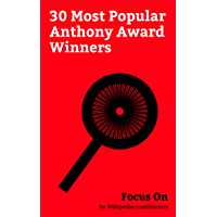 Focus On: 30 Most Popular Anthony Award Winners: Anthony Awards, Lee Child, Michael Connelly, Stieg Larsson, David Simon, Thomas Harris, Val McDermid, ... Penny, Ruth Rendell, etc. (English Edition)