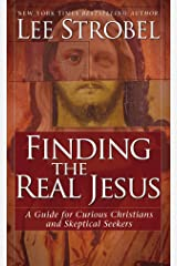 Finding the Real Jesus: A Guide for Curious Christians and Skeptical Seekers (English Edition) eBook Kindle