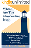 Where Are The Ghostwriting Jobs: 34 Online Markets For Entry-Level And Established Ghostwriters