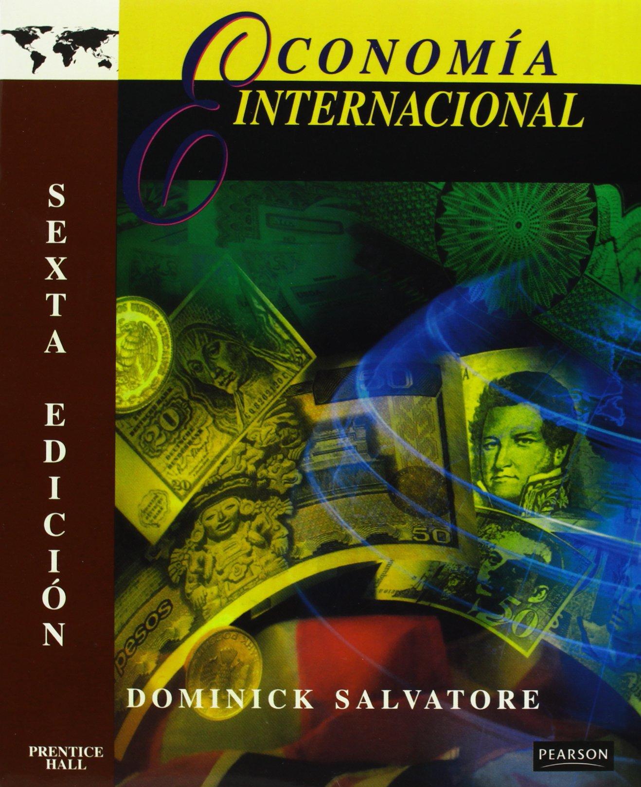 Economia internacional 6 edicion spanish edition dominick salvatore 9789701702710 amazon com books