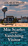 Miz Scarlet and the Vanishing Visitor (A Scarlet Wilson Mystery Book 2)