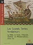 Les Grands Textes fondateurs : la Bible, le Coran, l'Odyssée, l'Énéide, les Métamorphoses, l'Âne d'or