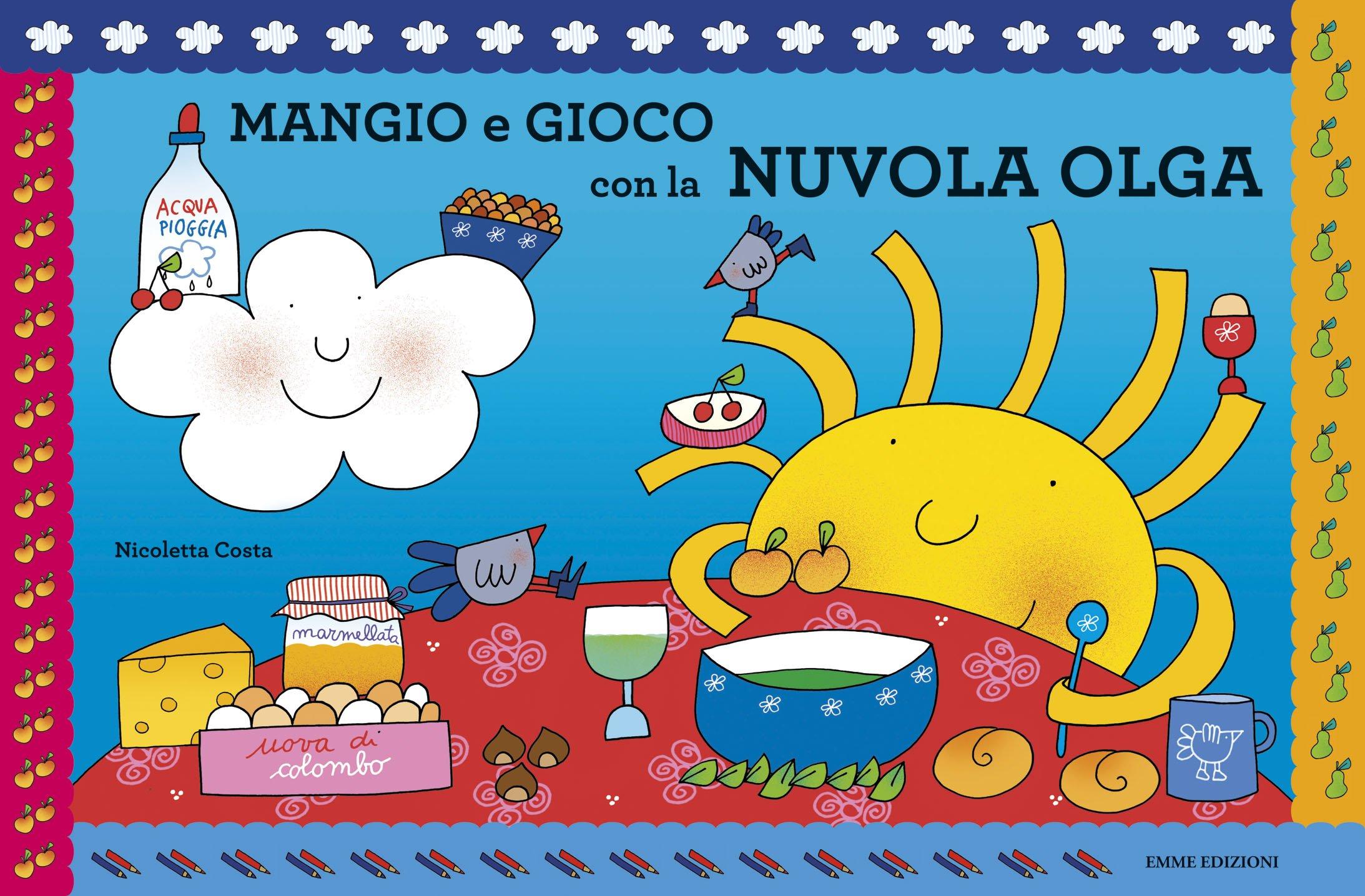 Mangio E Gioco Con La Nuvola Olga Ediz Illustrata Amazon It