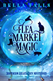 Flea Market Magic (Southern Relics Cozy Mysteries Book 1) (English Edition)