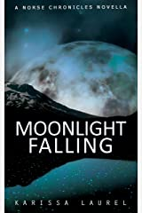 Moonlight Falling: A Norse Chronicles Novella (The Norse Chronicles Book 0) Kindle Edition