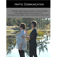 Haptic Communication: The Helen Keller National Center's American Edition of the Original Title Haptisk Kommunikasjon…