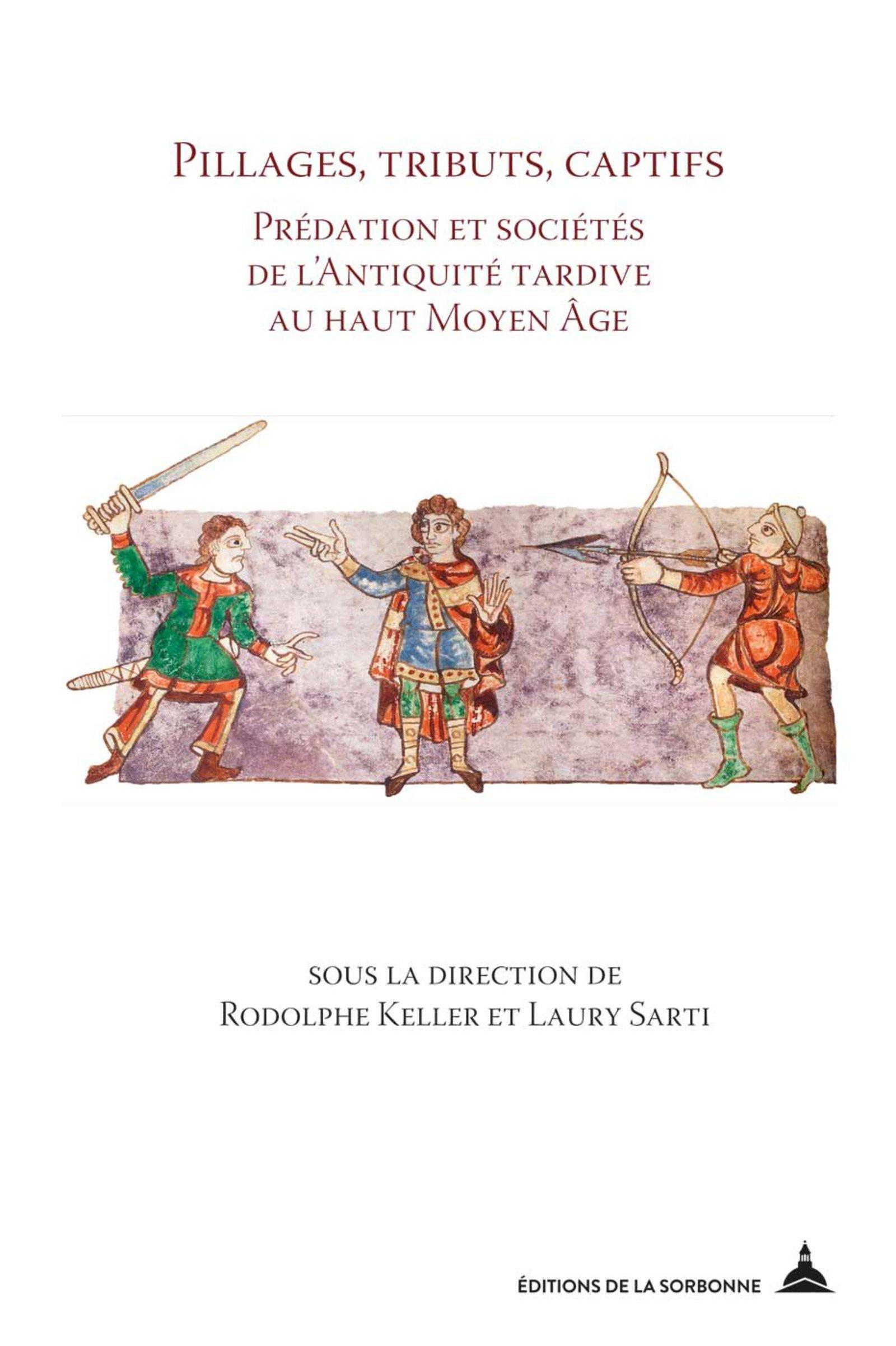 Bildergebnis für Pillages, tributs, captifs: prédation et sociétés de l'Antiquité tardive au haut Moyen Âge