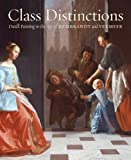 Class distinctions : dutch painting in the age of Rembrandt and Vermeer