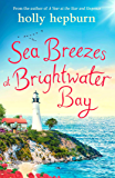 Sea Breezes at Brightwater Bay: Part two in the sparkling new series by Holly Hepburn!