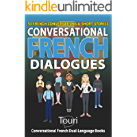 Conversational French Dialogues: 50 French Conversations and Short Stories (Conversational French Dual Language Books) (French Edition)