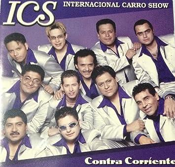 Ics Internacional Carro Show Ics Internacional Carro Show Contra Corriente Amazon Com Music