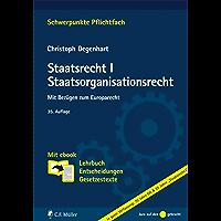 Staatsrecht I. Staatsorganisationsrecht: Mit Bezügen zum Europarecht. Mit ebook: Lehrbuch, Entscheidungen, Gesetzestexte…