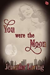 You Were the Moon Kindle Edition