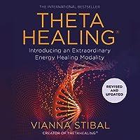 ThetaHealing: Introducing an Extraordinary Energy Healing Modality