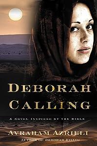 Deborah Calling: A Novel Inspired by the Bible