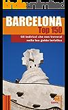 Barcellona Top 150: gli indirizzi che non troverai nella tua guida turistica