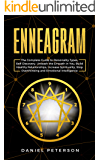 Enneagram: The Complete Guide to Personality Types and Self-Discovery. Unleash the Empath in You, Increase Spirituality, Stop Overthinking and Increase Your Emotional Intelligence
