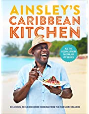 Ainsley's Caribbean Kitchen: Delicious feelgood cooking from the sunshine islands. All the recipes from the major ITV series