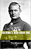 Goering's War Book One