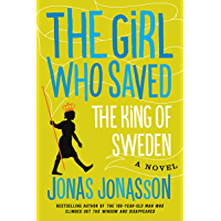 The Girl Who Saved the King of Sweden: A Novel (English Edition)