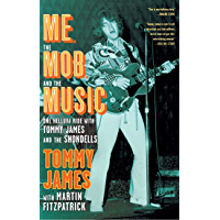 Me, the Mob, and the Music: One Helluva Ride with Tommy James & The Shondells book cover