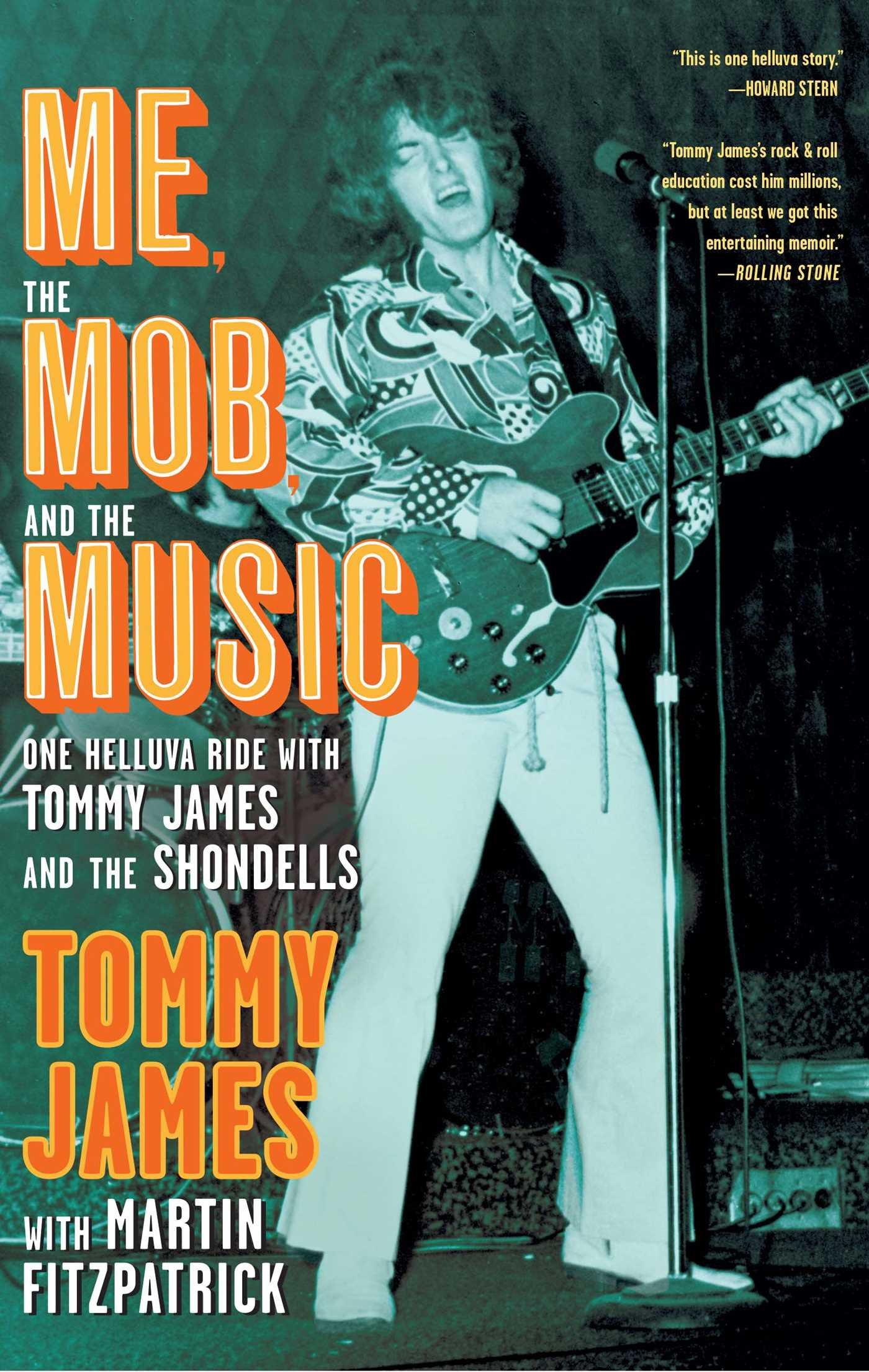 Me, the Mob, and the Music: One Helluva Ride with Tommy James & The  Shondells: James, Tommy, Fitzpatrick, Martin: 0884467656556: Amazon.com:  Books