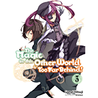 The Magic in this Other World is Too Far Behind! Volume 3 (English Edition)