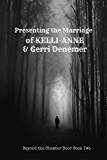 Presenting the Marriage of Kelli Anne and Gerri Denemer: Beyond the Chamber Door Book Two