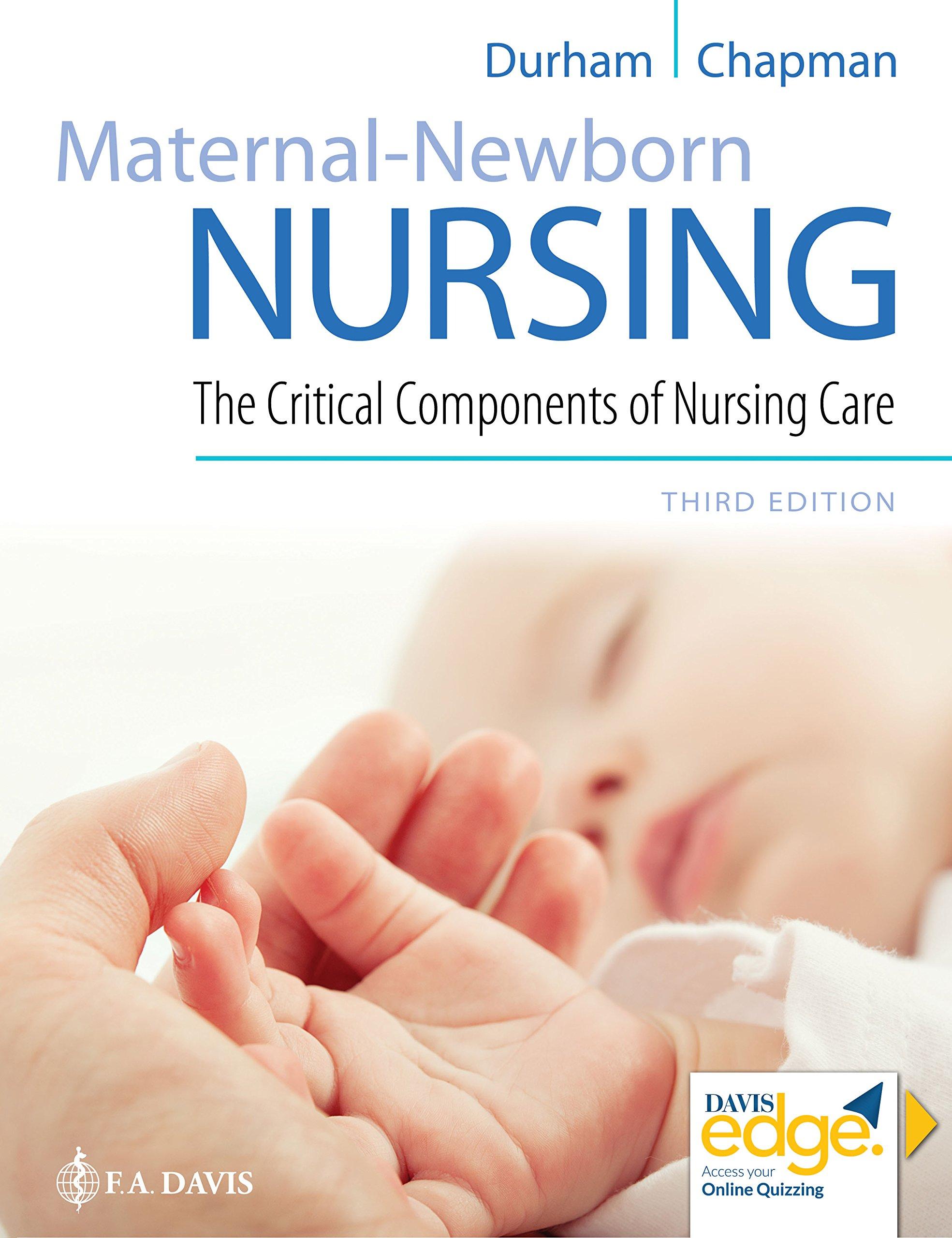 Maternal-Newborn Nursing: The Critical Components of Nursing Care by F.A. Davis Company