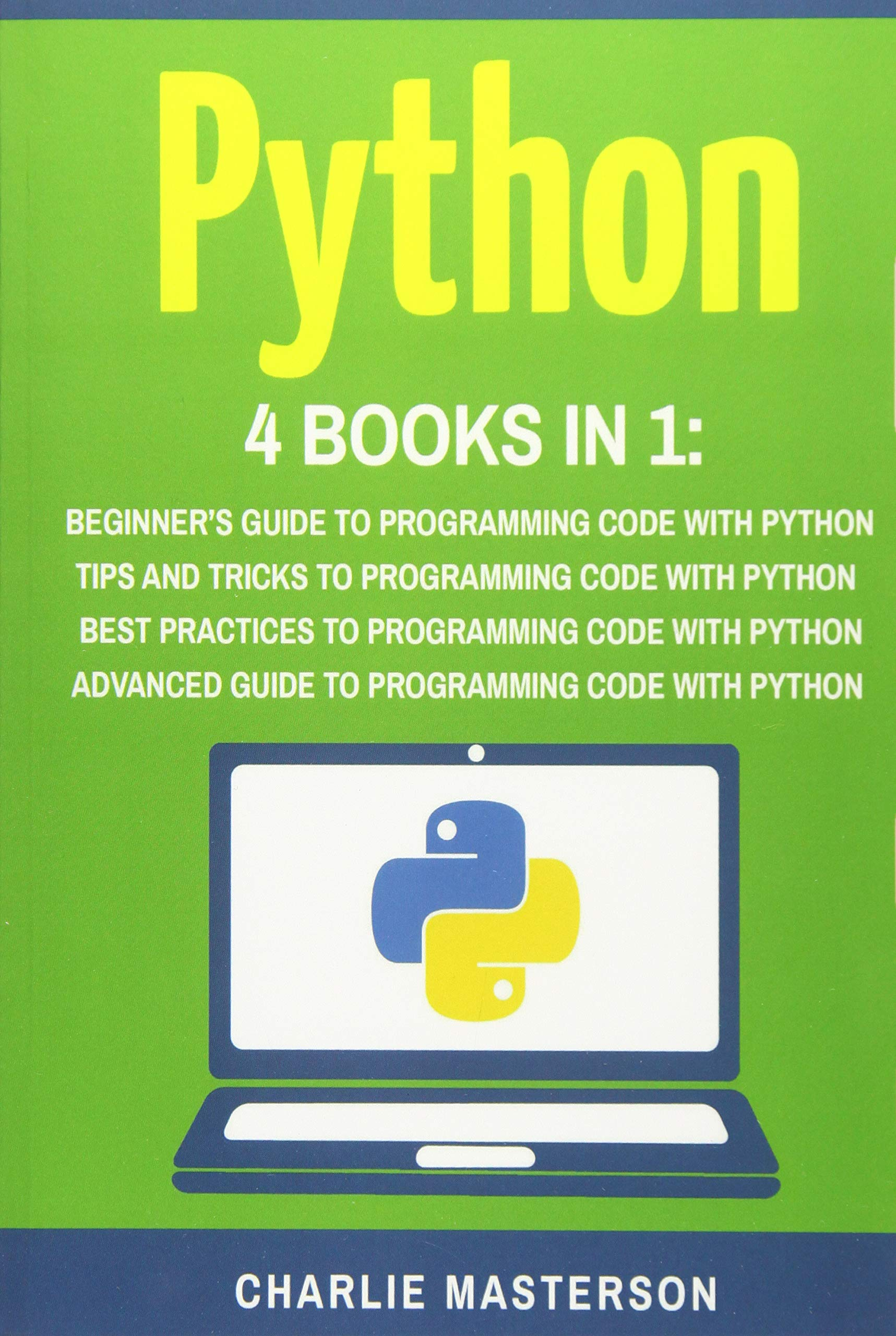 Python: 4 Books in 1: Beginner's Guide + Tips and Tricks +
