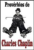 Provérbios de Charles Chaplin