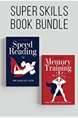 Speed Reading and Memory Training Super Skills: Read fast, faster and improve your memory to reach its unlimited potential! (Accelerated Learning Book 3) Kindle Edition