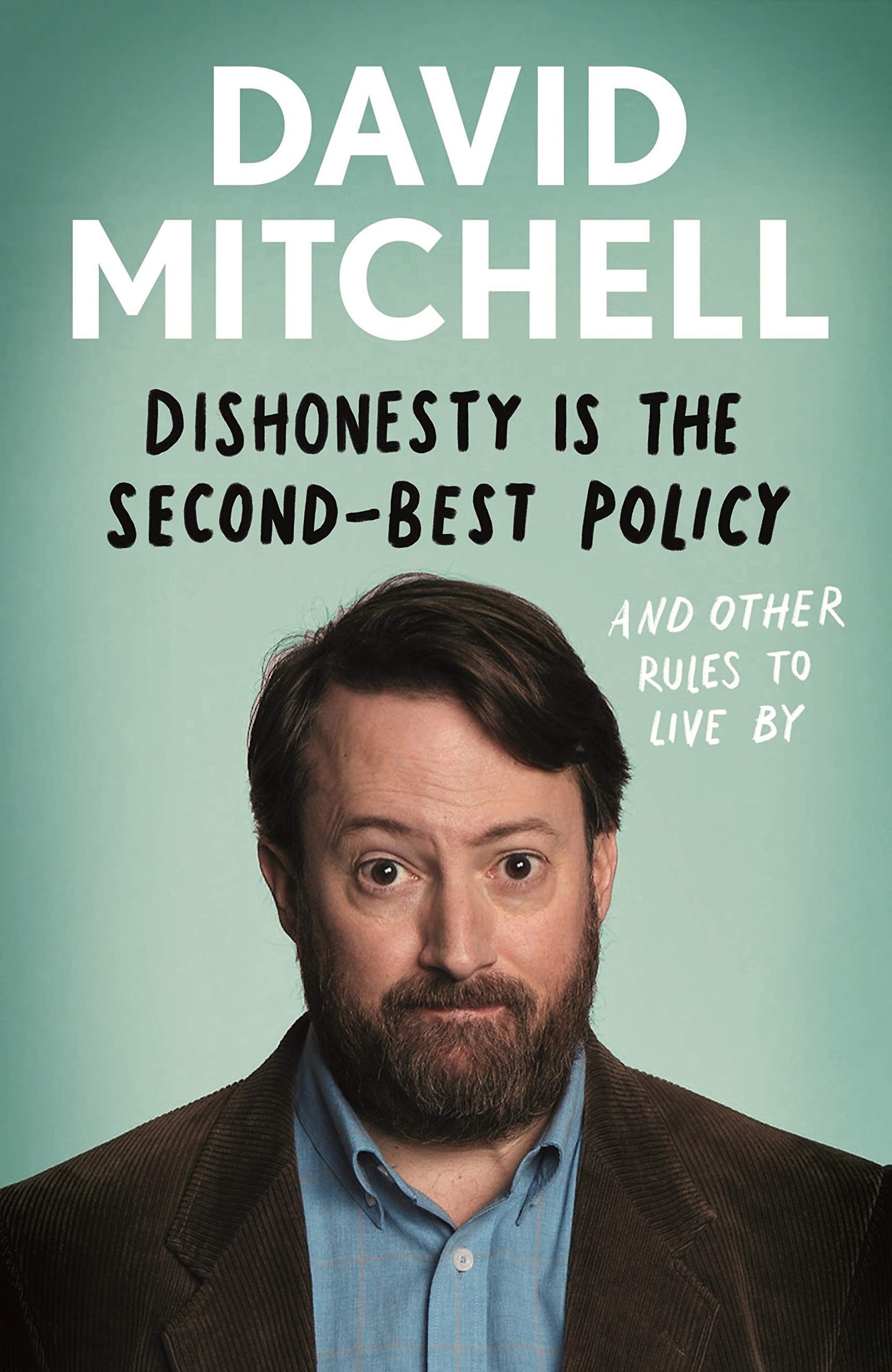 Dishonesty Is The Second Best Policy  And Other Rules To Live By