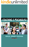 Coaching e Psicanálise: inovação, liderança autêntica e criatividade