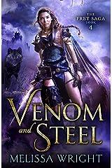 The Frey Saga Book IV: Venom and Steel Kindle Edition