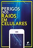 Perigos dos raios em celulares