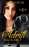 Adrift: Rock and Zuri (True Love Series Book 2)