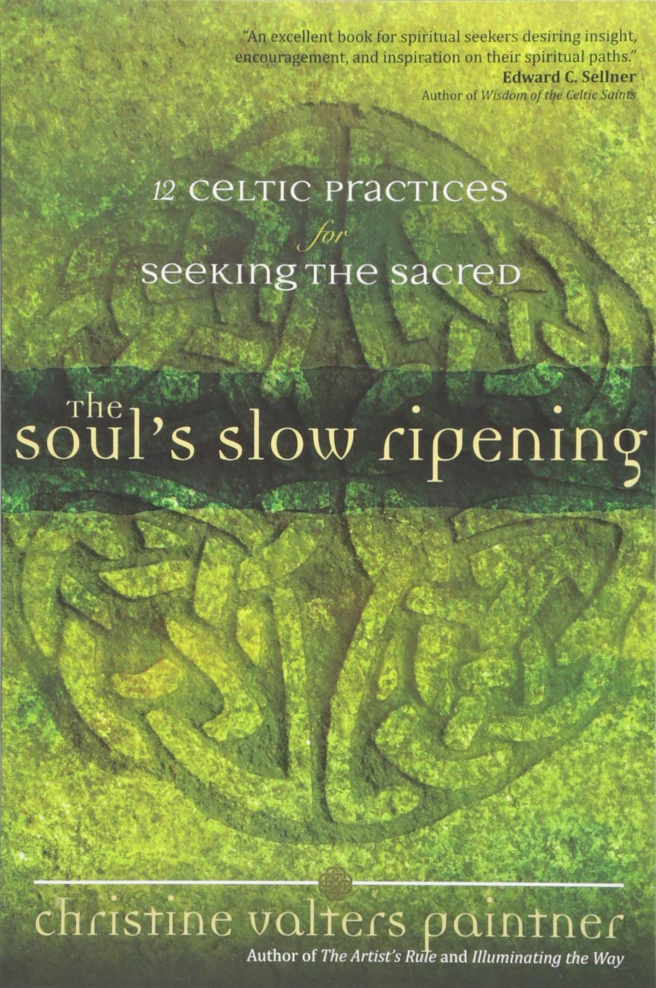 The Soul's Slow Ripening: 12 Celtic Practices for Seeking the Sacred:  Christine Valters Paintner: 9781932057102: Amazon.com: Books
