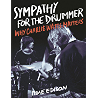 Sympathy for the Drummer: Why Charlie Watts Matters (English Edition)