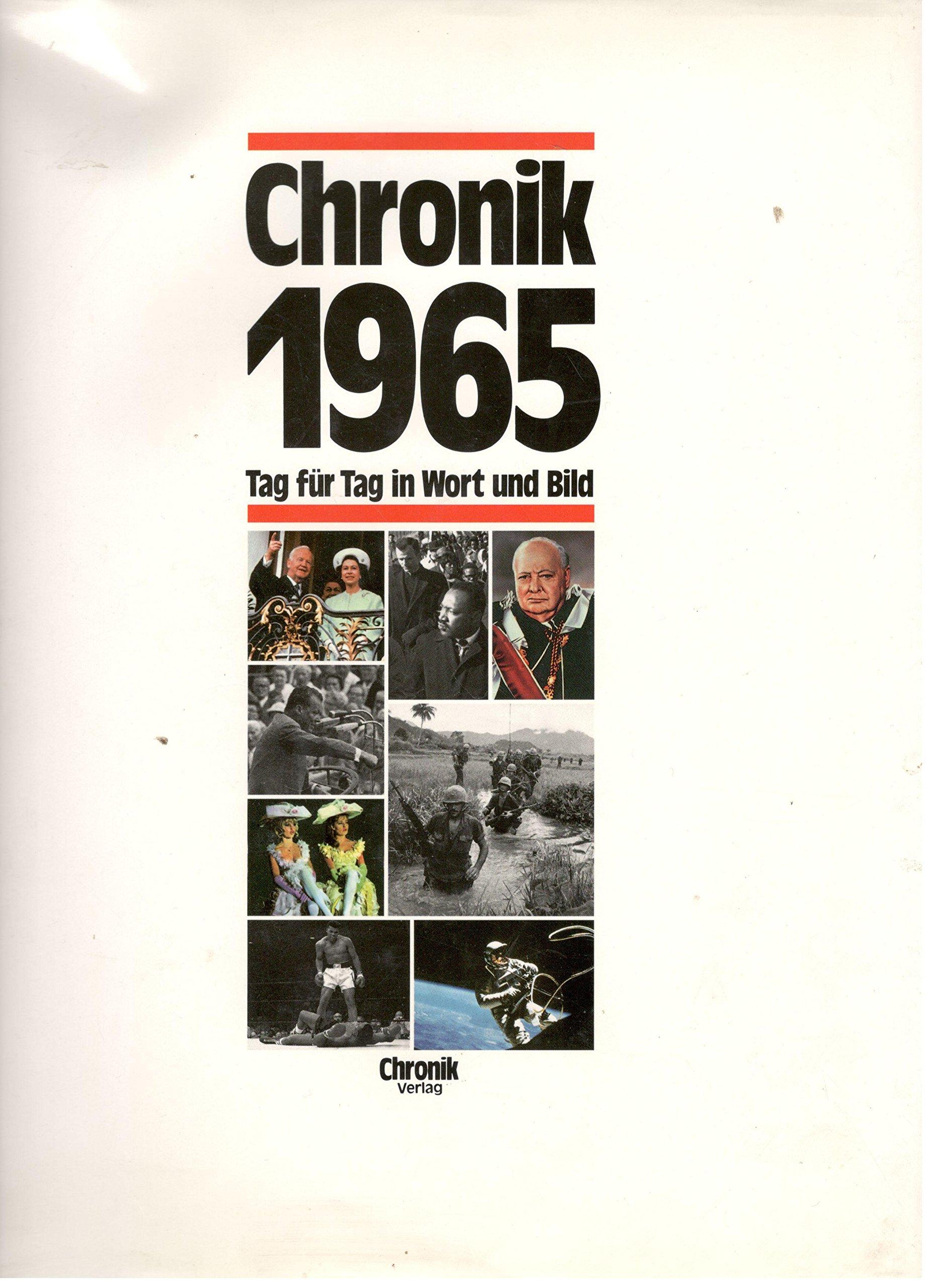 Chronik 1965 (Chronik / Bibliothek des 20. Jahrhunderts. Tag für Tag in Wort und Bild)
