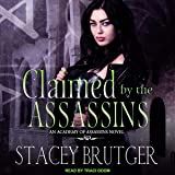 Claimed by the Assassins: An Academy of Assassins Novel, Book 3